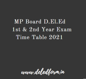 MP D.El.Ed Exam Time Table 2021 1st & 2nd Year Exam Date Sheet