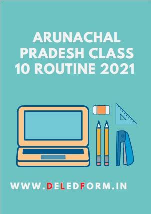 Arunachal Pradesh Class 10 Routine 2021