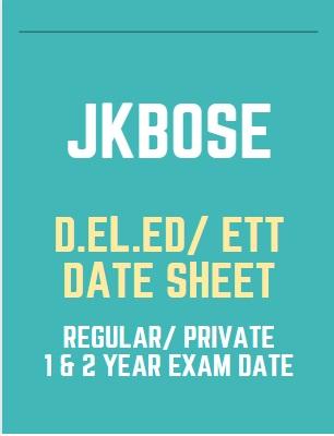 JKBOSE D.El.Ed/ ETT Date Sheet 2021