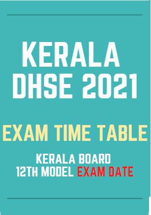 dhsekerala.gov.in Plus Two Time Table 2021 Kerala HSE Exam Date