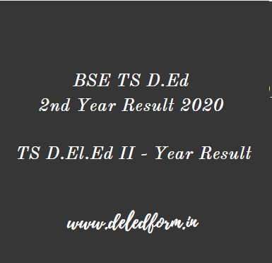 TS D.Ed 2nd Year Result 2021 D.El.Ed Second Year 2018-20