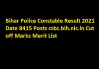 Bihar Police Constable Result 2021 Date 8415 Posts csbc.bih.nic.in Cut off Marks Merit List